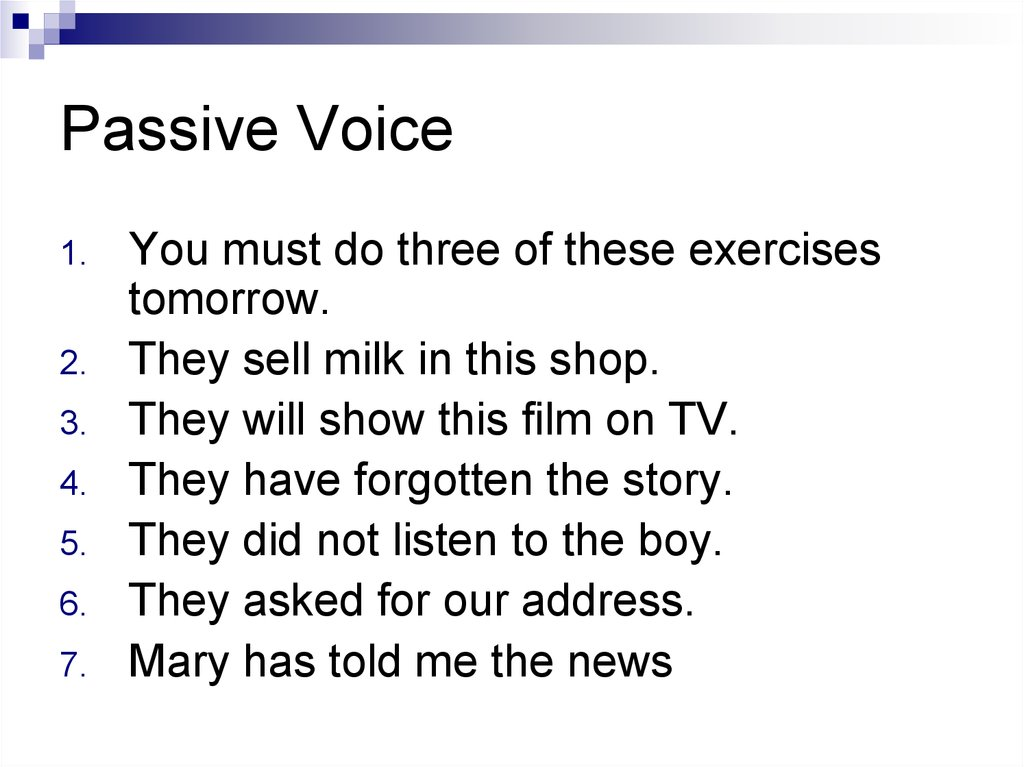 writing passive voice Teachers everywhere should rejoice, and so should any students who haven't yet mastered passive voice had passive voice marked on an essay or piece of writing.
