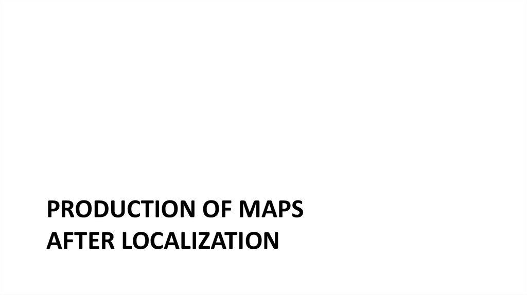 Production of Maps after localization