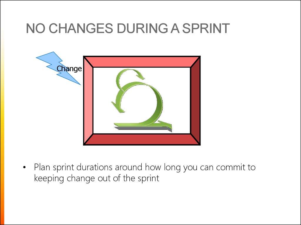 No changes during a sprint