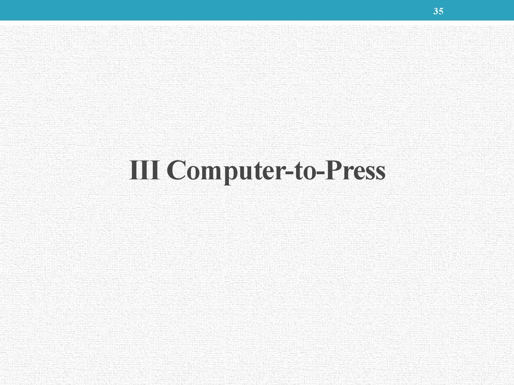 III Computer-to-Press