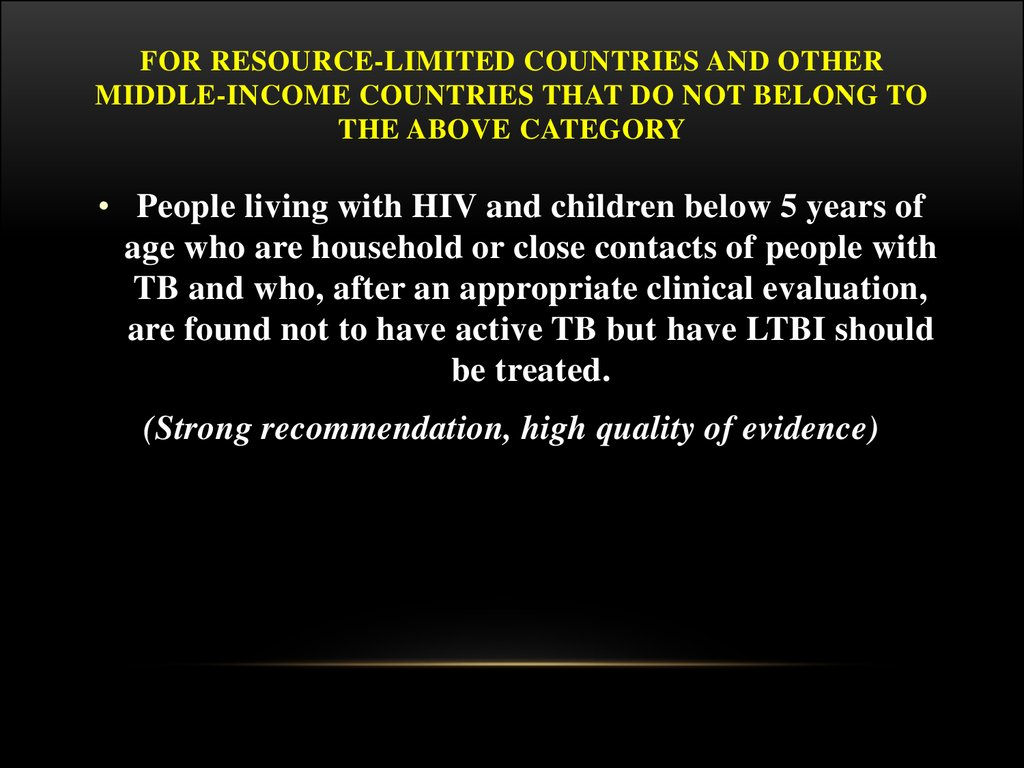 For resource-limited countries and other middle-income countries that do not belong to the above category