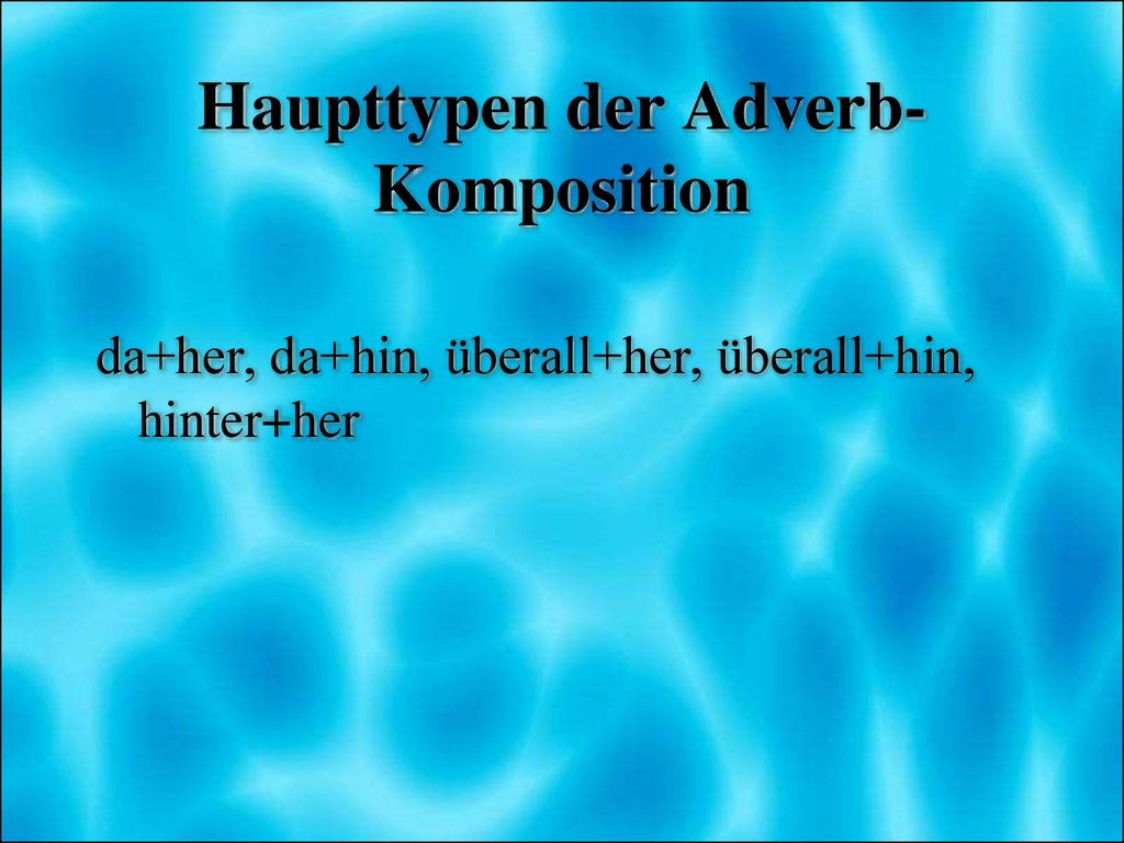 Haupttypen der Adverb-Komposition