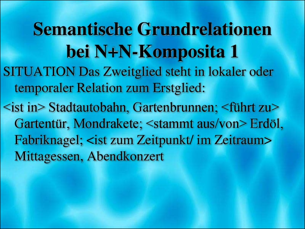 Semantische Grundrelationen bei N+N-Komposita 1