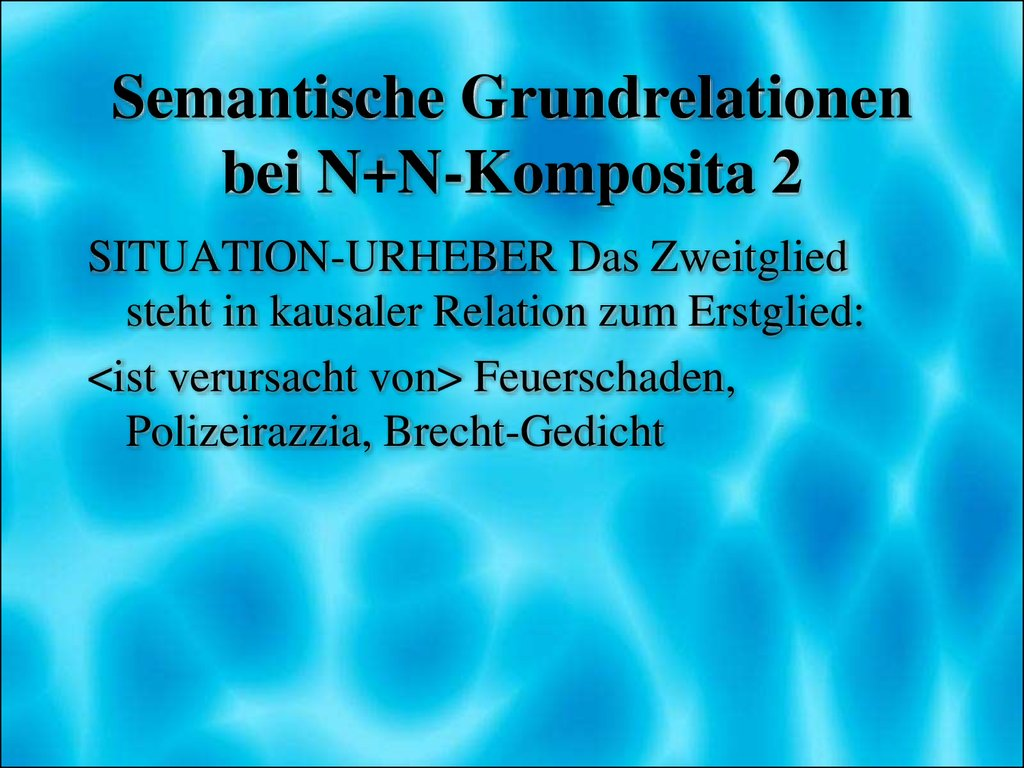 Semantische Grundrelationen bei N+N-Komposita 2