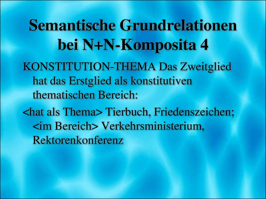 Semantische Grundrelationen bei N+N-Komposita 4
