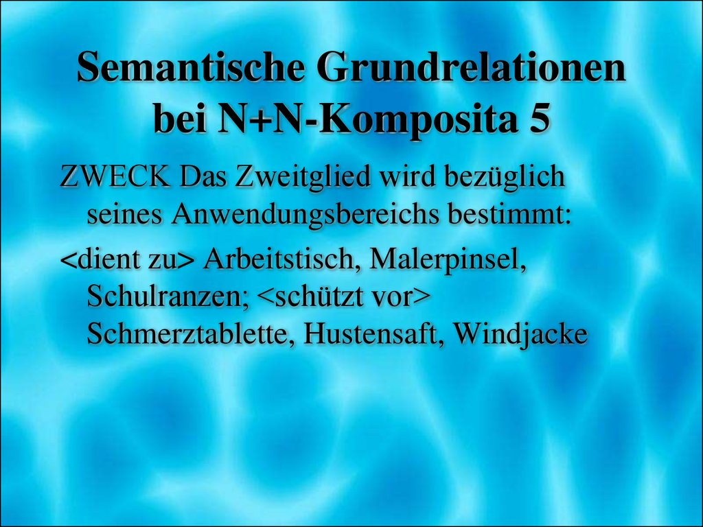 Semantische Grundrelationen bei N+N-Komposita 5