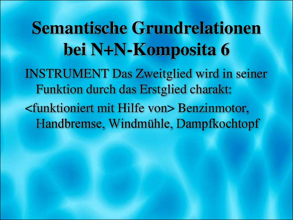Semantische Grundrelationen bei N+N-Komposita 6