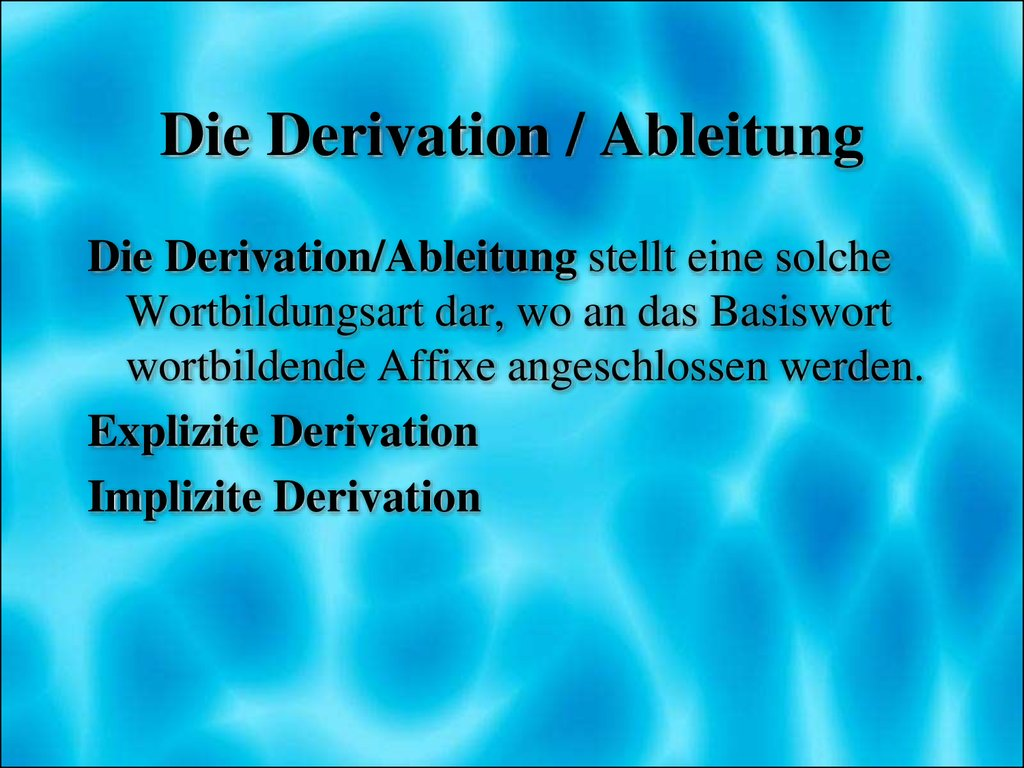 Die Derivation / Ableitung
