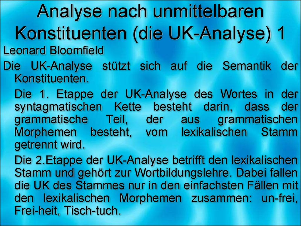 Analyse nach unmittelbaren Konstituenten (die UK-Analyse) 1