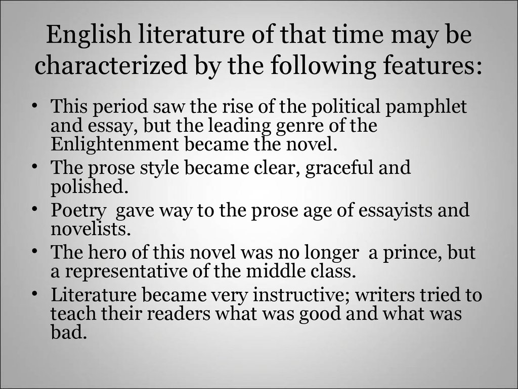 English literature of that time may be characterized by the following features: