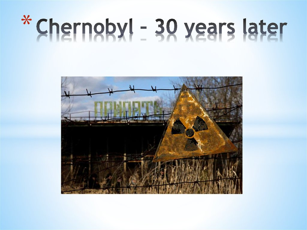 Chernobyl – 30 years later