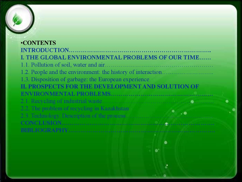 CONTENTS INTRODUCTION…………………………………………………………….. I. THE GLOBAL ENVIRONMENTAL PROBLEMS OF OUR TIME…… 1.1. Pollution of soil, water and air……………………………………………… 1.2. People and