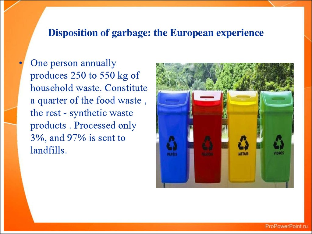 Disposition of garbage: the European experience