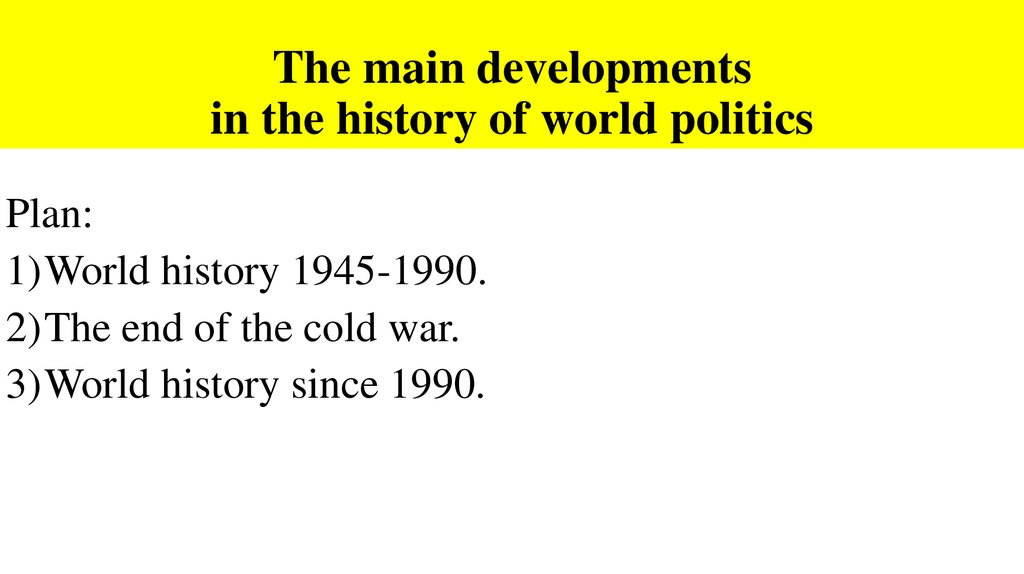 The main developments in the history of world politics