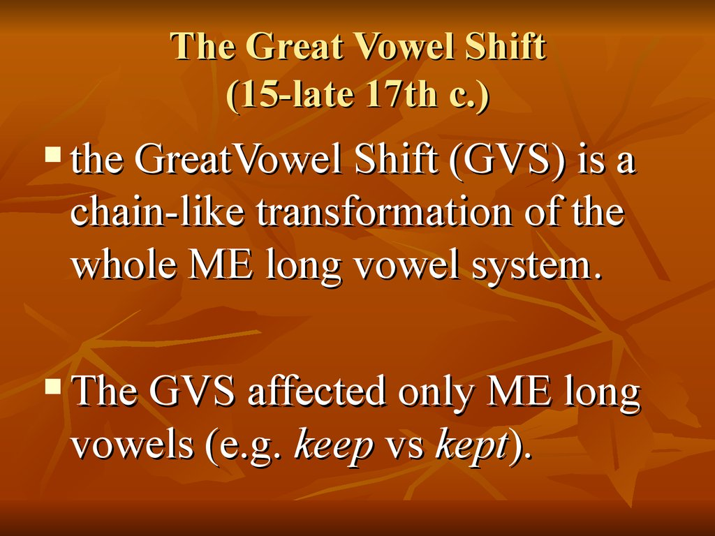 The Great Vowel Shift (15-late 17th c.)