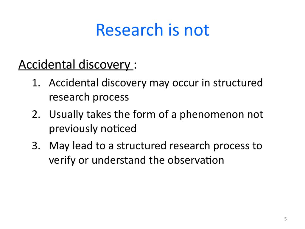Research is not