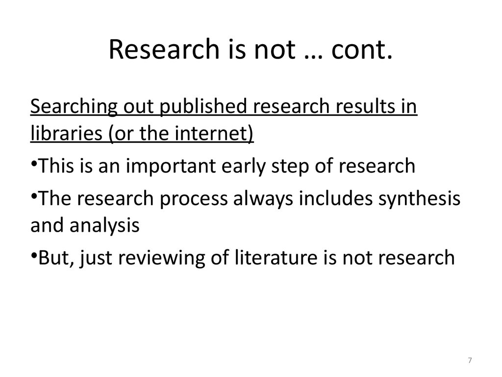 Research is not … cont.