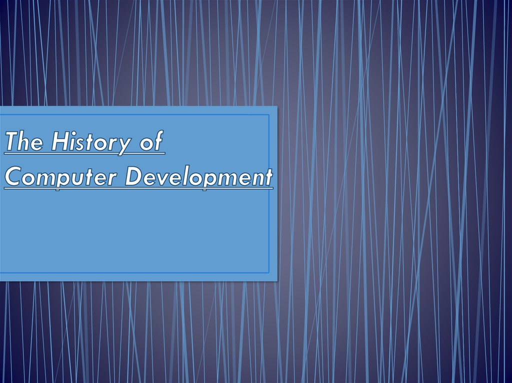 The History of Computer Development