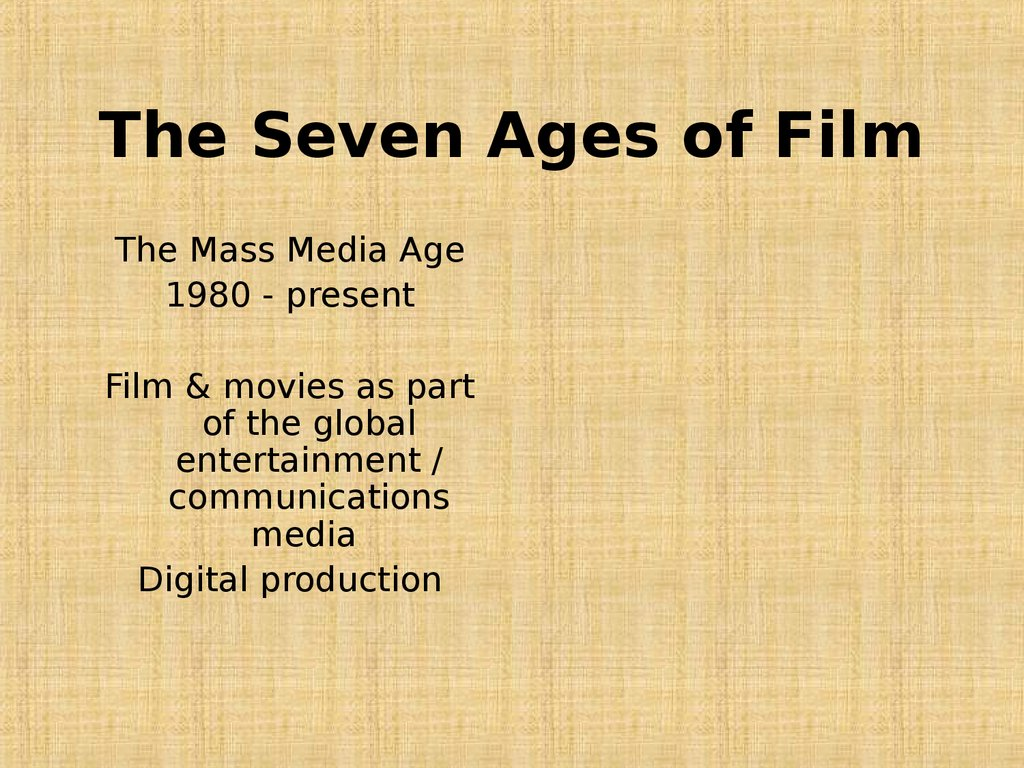 The Seven Ages of Film