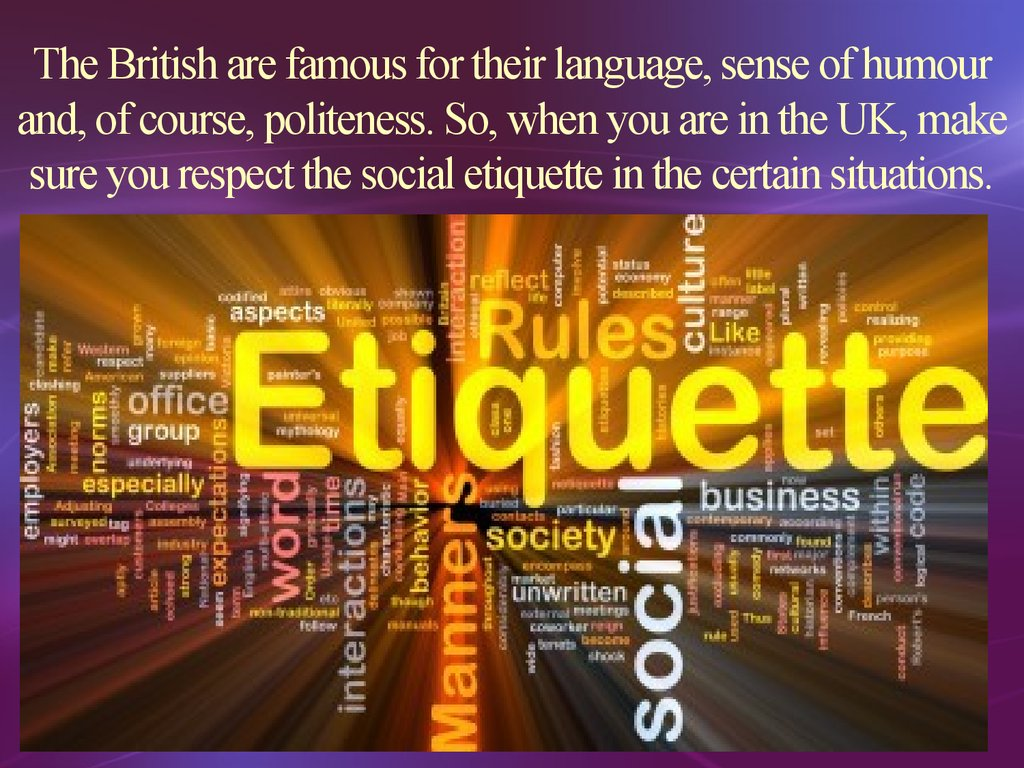 international business etiquette being polite in Your manners are always under examination, and by committees little suspected, awarding or denying you very high prizes when you least think of it, ralph waldo emerson when a person gets into employment for the first time he gets confused with the corporate culture and finds it very difficult to.
