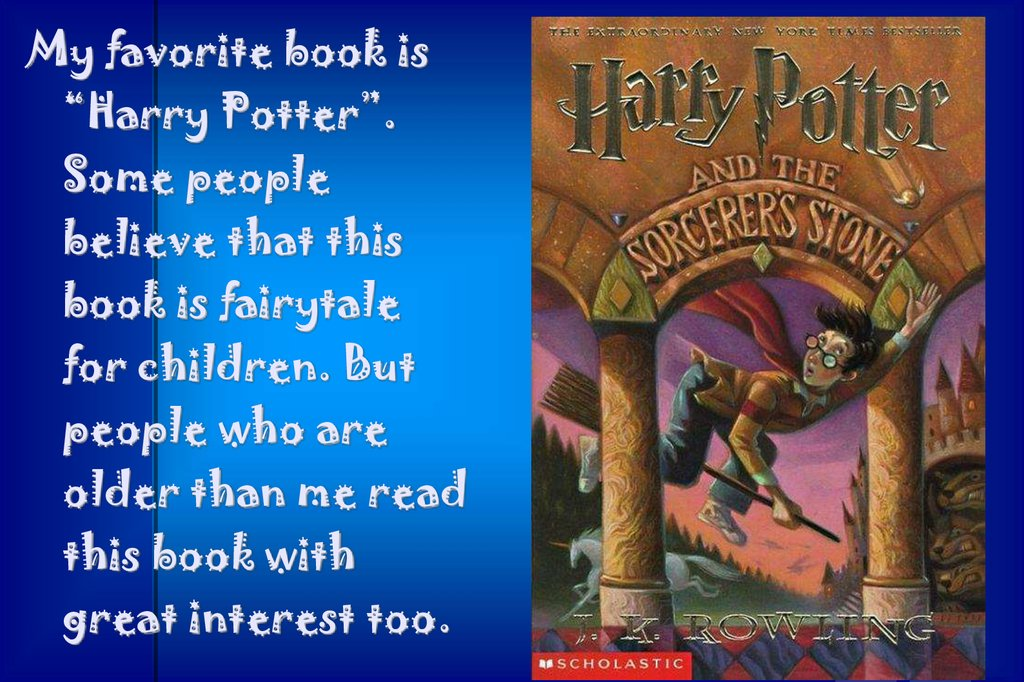my favorite book is harry potter because
