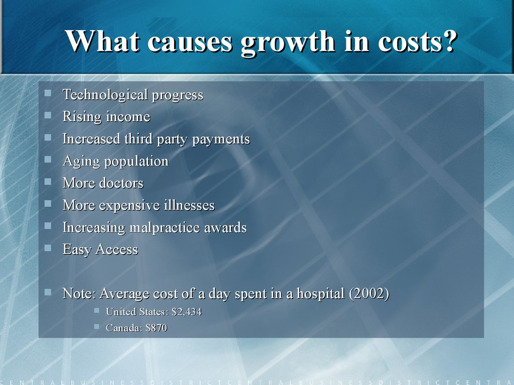 What causes growth in costs?