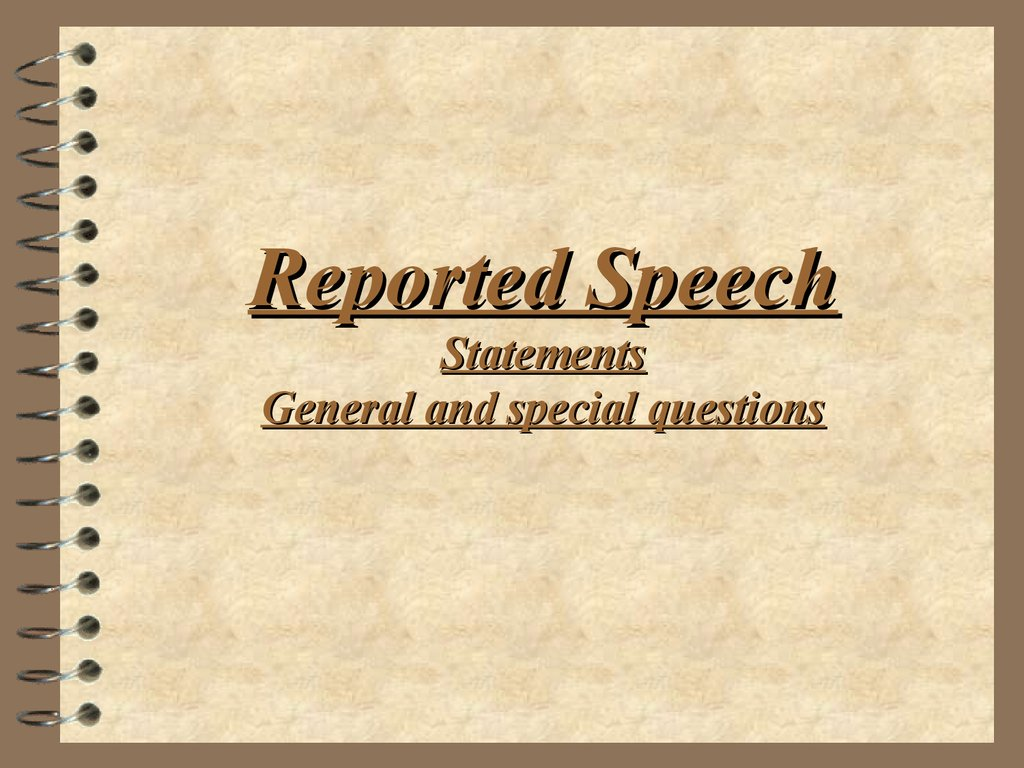 Reported Speech Statements General and special questions
