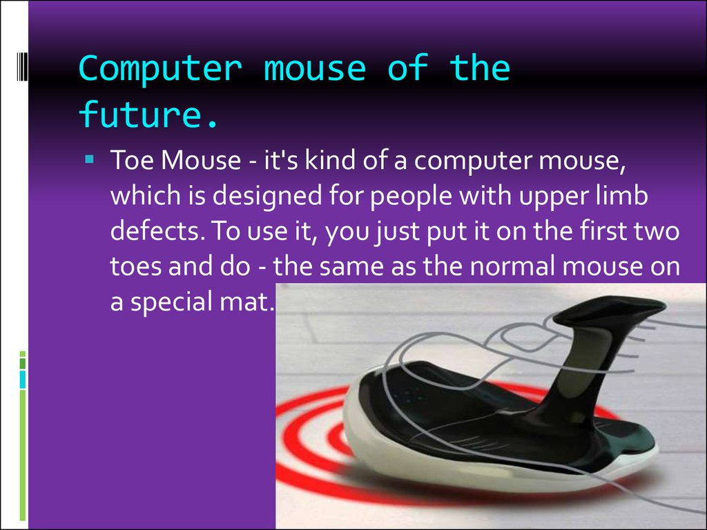 Computer mouse of the future.