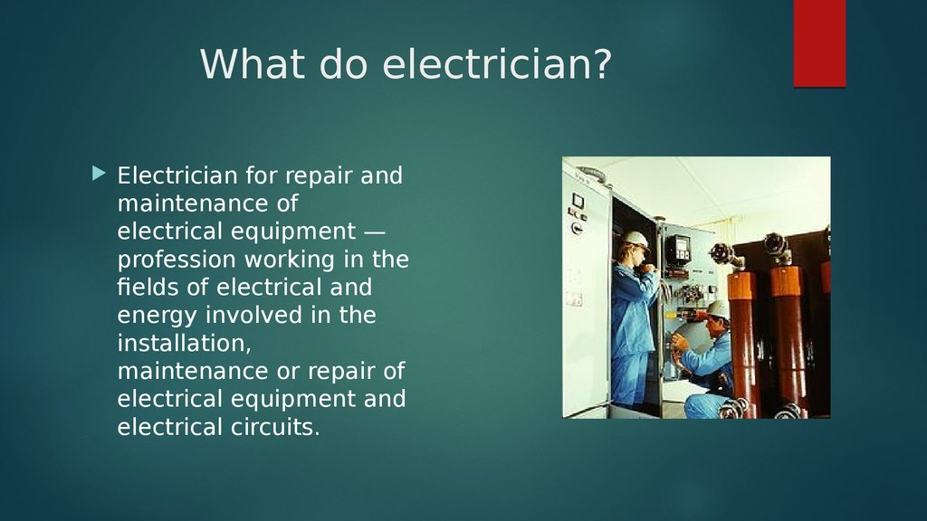 What do electrician?