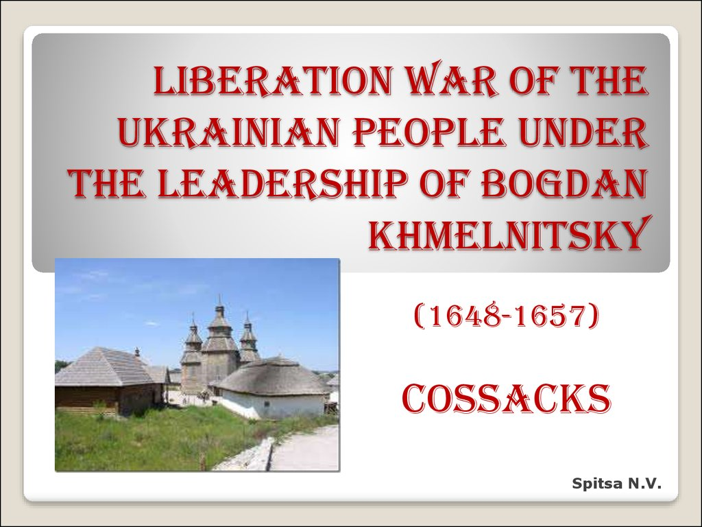 Liberation War of the Ukrainian people under the leadership of Bogdan Khmelnitsky