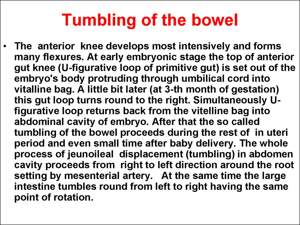 Tumbling of the bowel