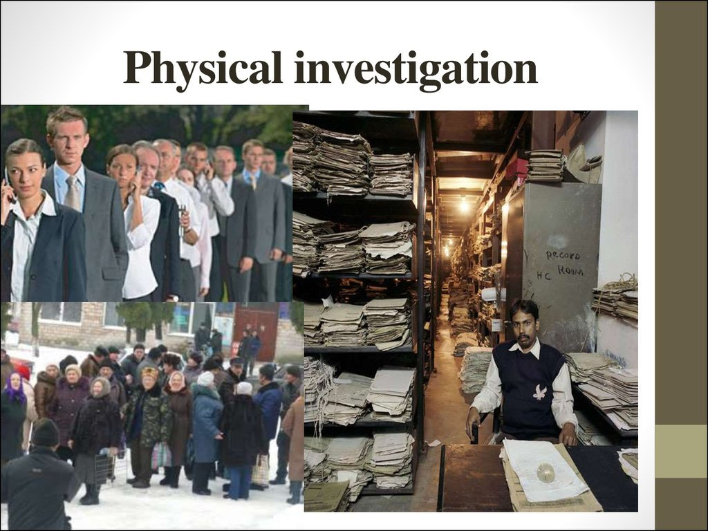Physical investigation
