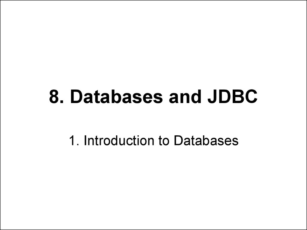 8. Databases and JDBC