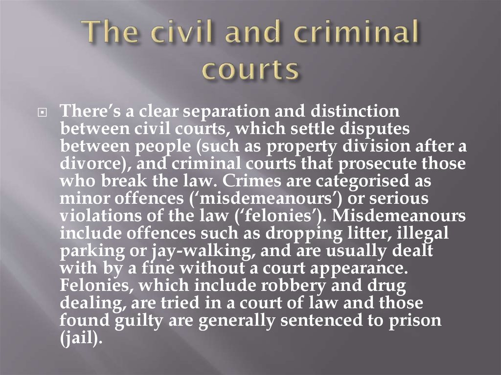 criminal and civil court structures essay Major differences between the us and uk minor criminal offenses and small civil disputes criminal cases and civil cases are not heard by separate courts.
