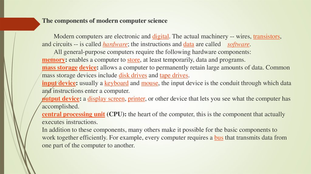 The components of modern computer science Modern computers are electronic and digital. The actual machinery -- wires,