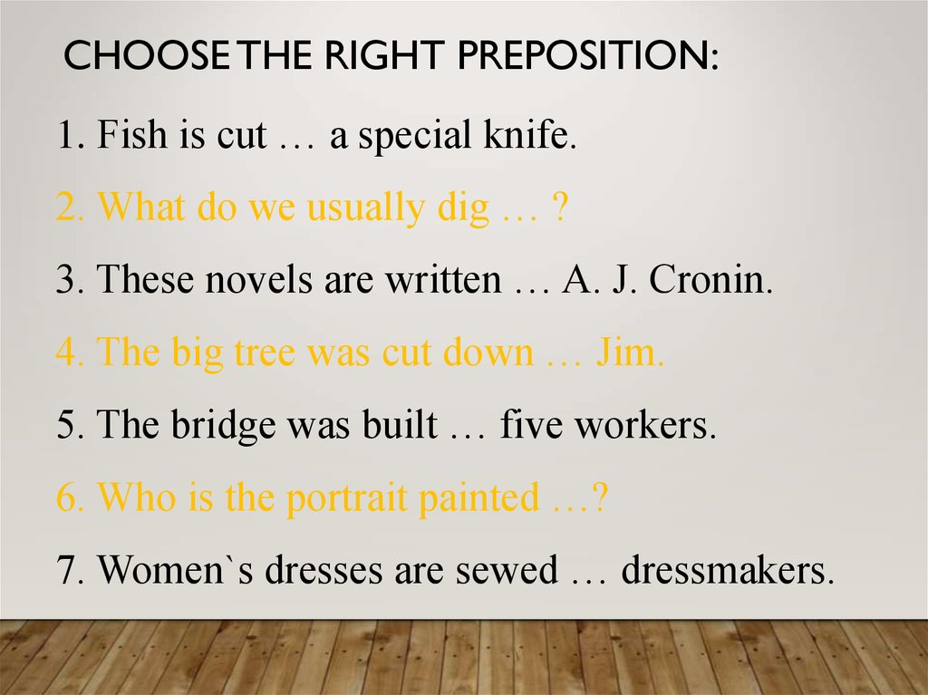 Choose the right preposition: