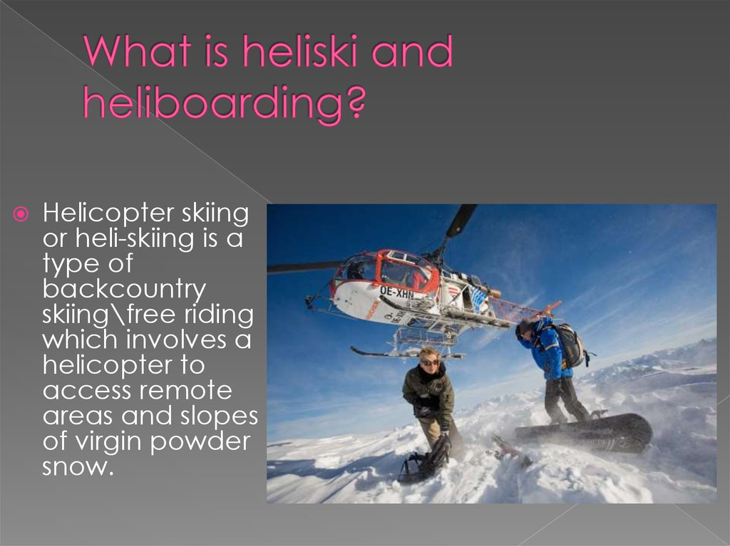 What is heliski and heliboarding?