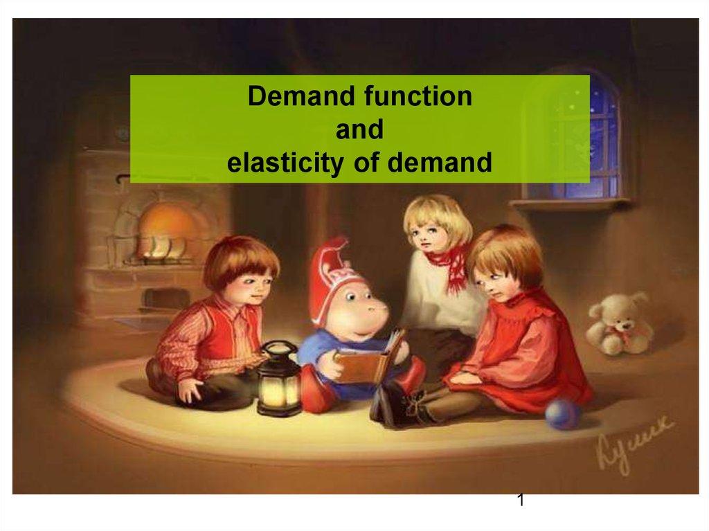 Demand Function And Elasticity Of Demand Online Presentation