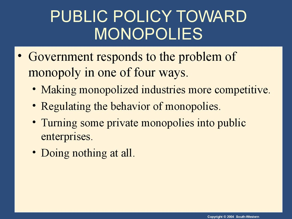 monopoly power and government regulation Regulation and monopolies unfortunately the free market has gotten a bad reputation as a facilitator of centralized power is an actual government monopoly.