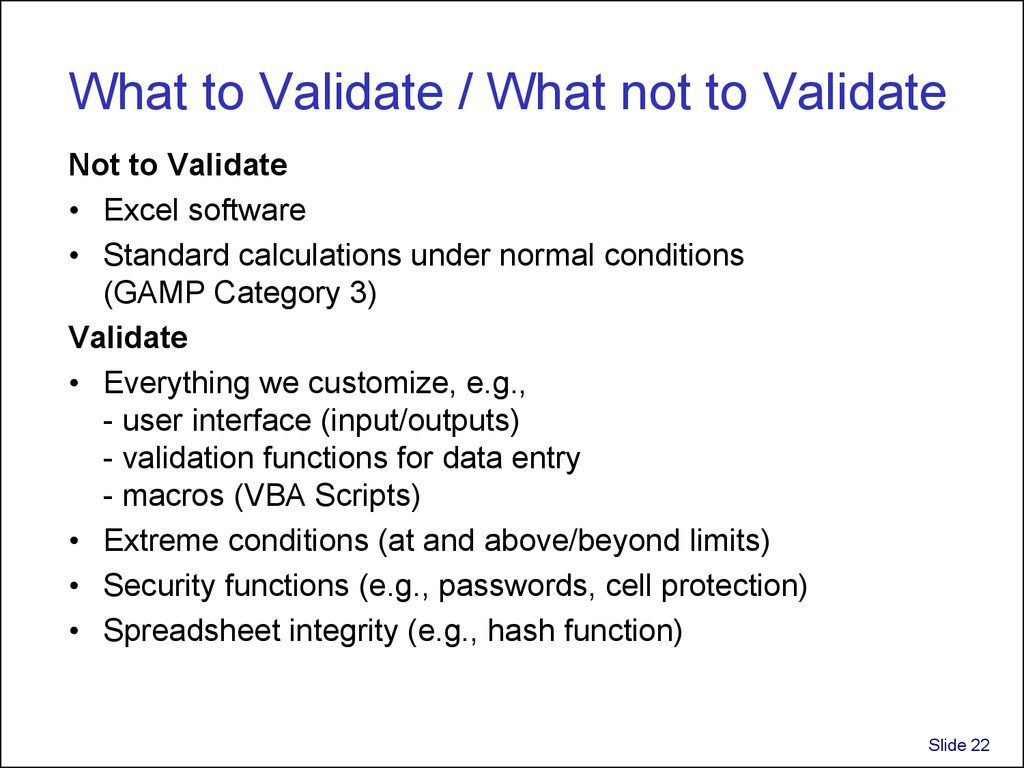What to Validate / What not to Validate