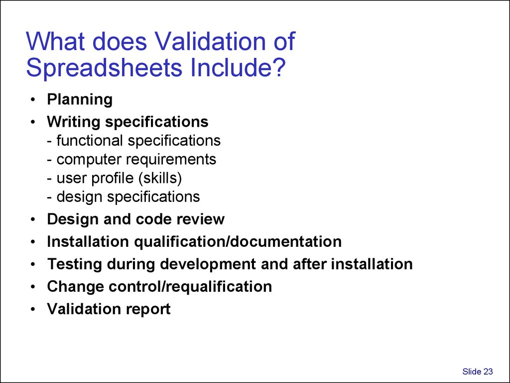 What does Validation of Spreadsheets Include?