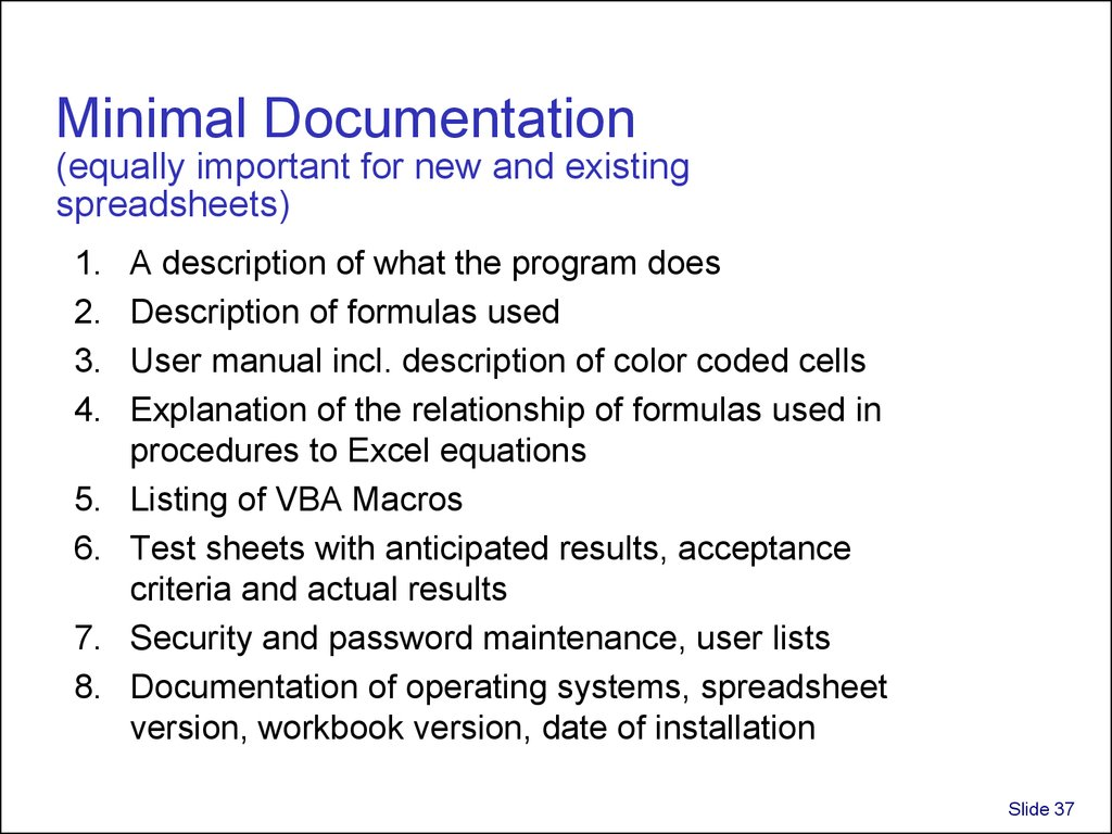 Minimal Documentation (equally important for new and existing spreadsheets)