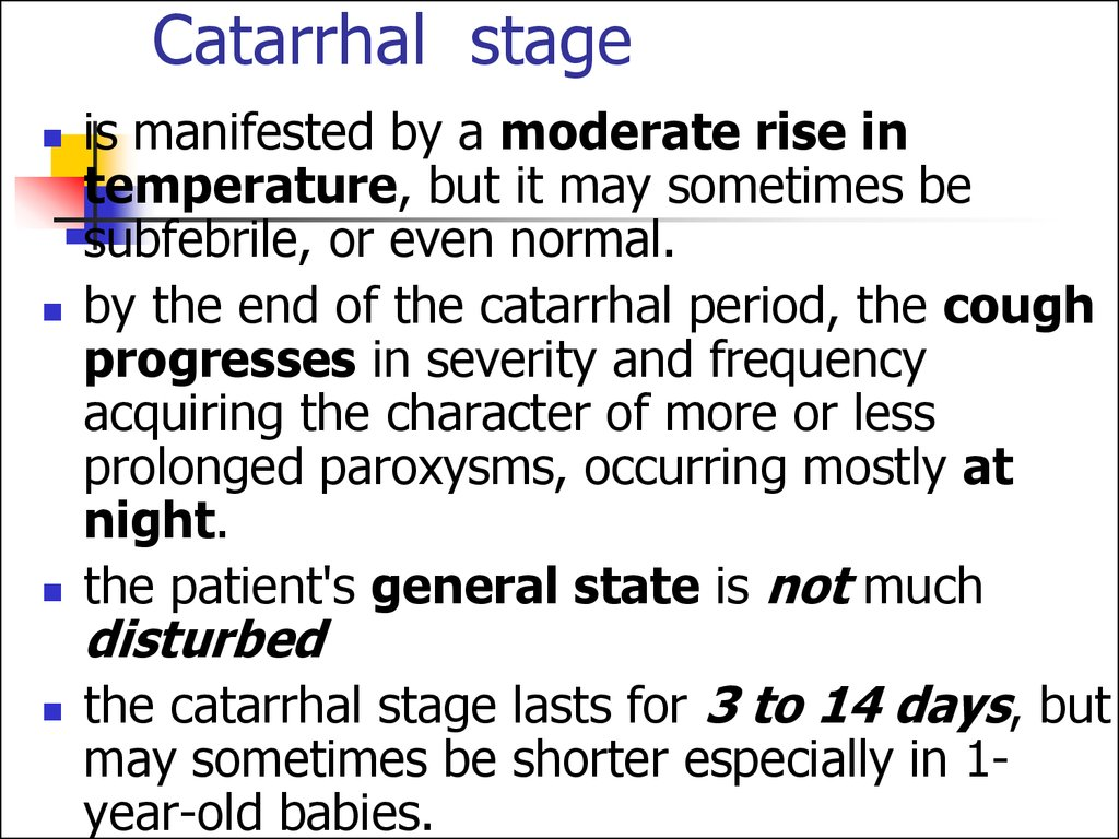 Catarrhal stage