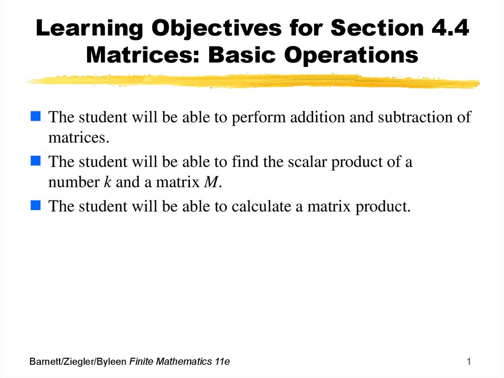 Learning Objectives for Section 4.4 Matrices: Basic Operations