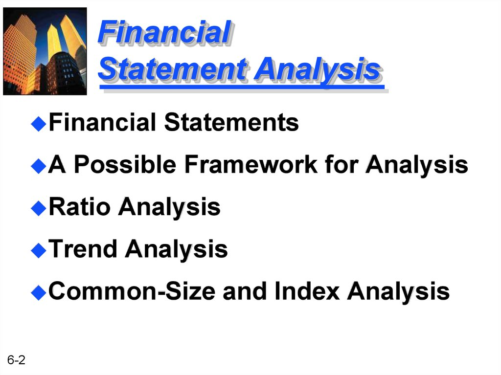 finanical statement analysis Financial statement analysis compares ratios and trends calculated from data found on financial statements financial ratios allow you to compare your business' performance to industry averages or to specific competitors these comparisons help identify financial strengths and weaknesses.