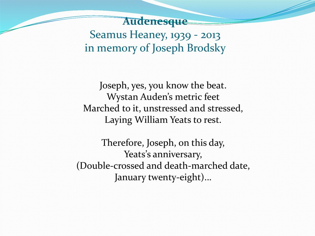 Audenesque Seamus Heaney, 1939 - 2013 in memory of Joseph Brodsky