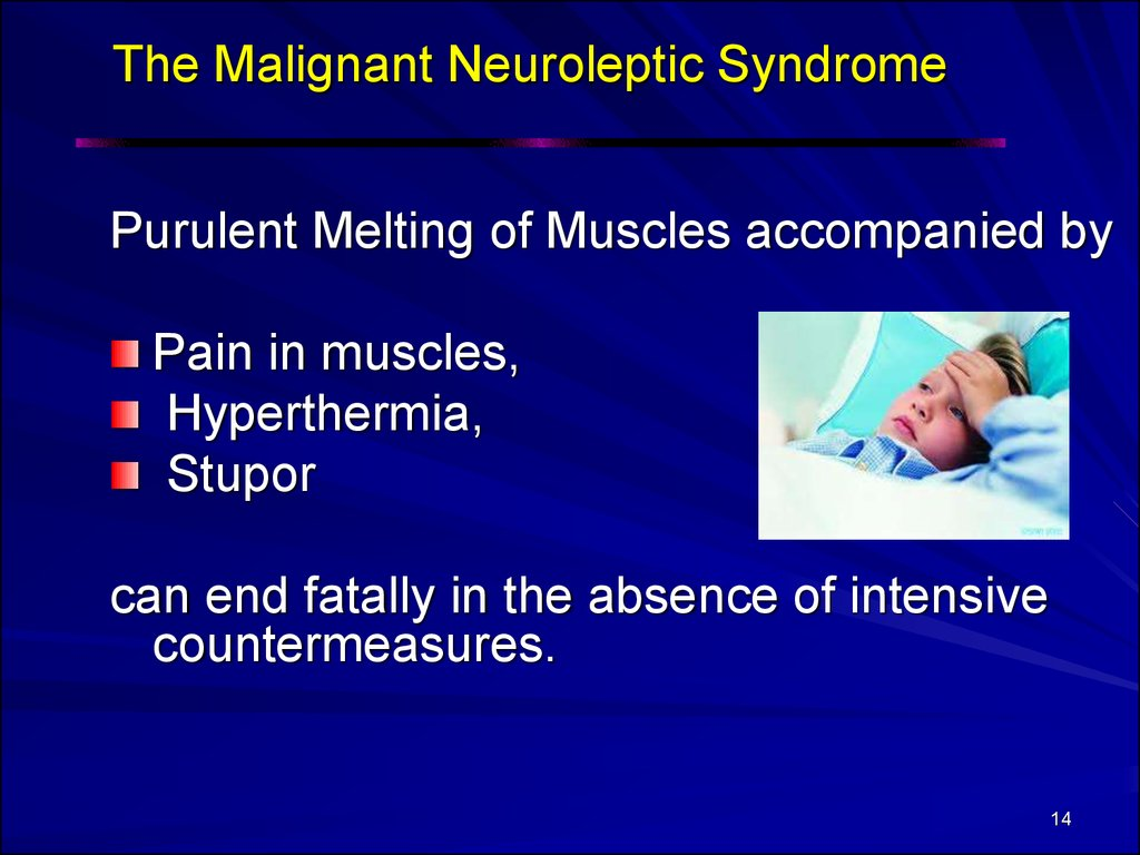 The Malignant Neuroleptic Syndrome