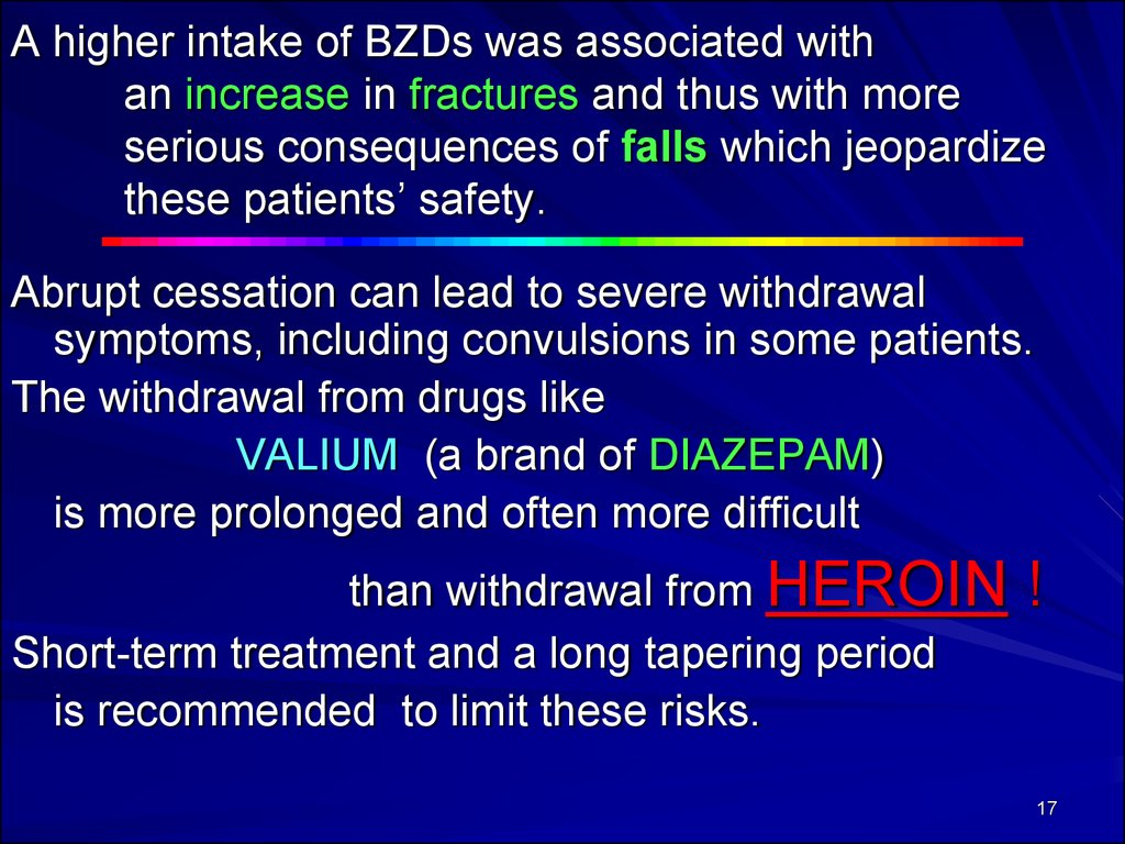 A higher intake of BZDs was associated with an increase in fractures and thus with more serious consequences of falls which jeopardize these patients' safety.