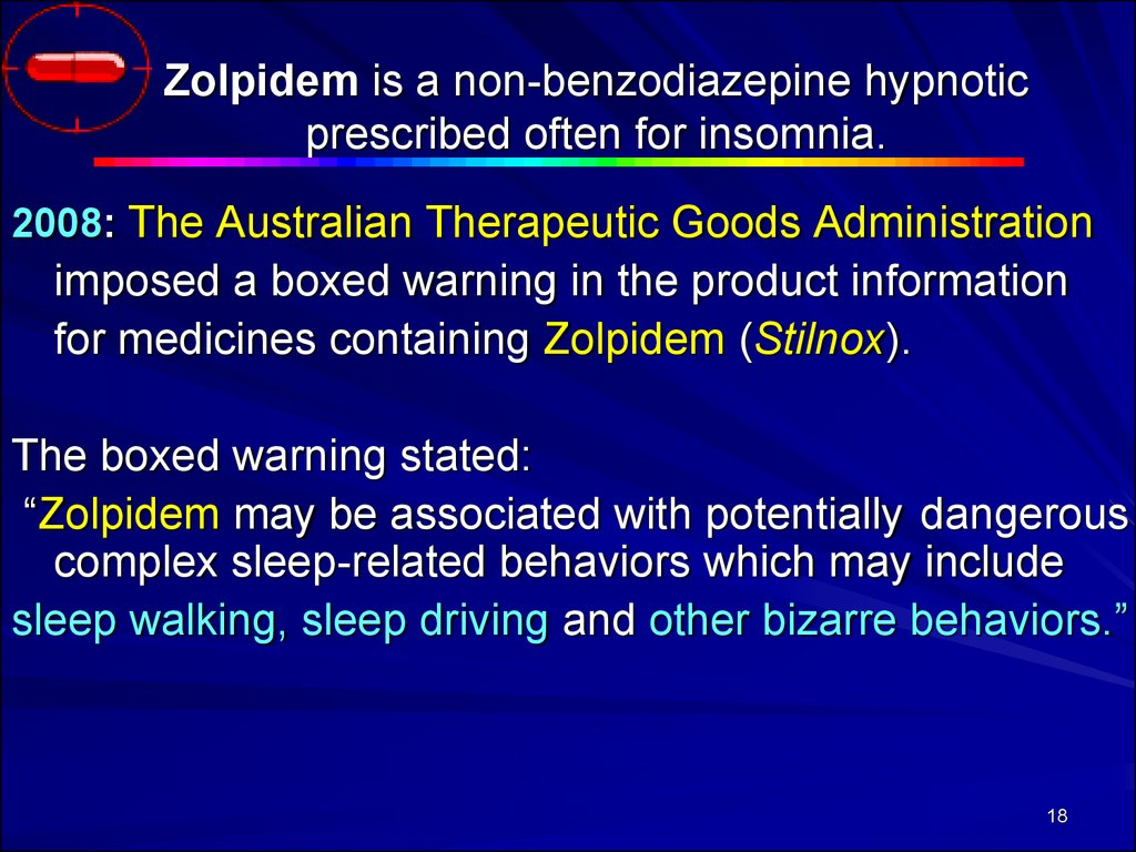 Zolpidem is a non-benzodiazepine hypnotic prescribed often for insomnia.