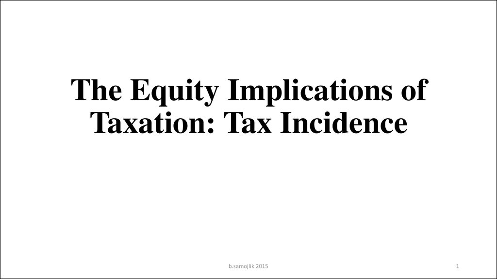 The Equity Implications of Taxation: Tax Incidence